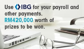 Use IBG for your payroll and other payments. RM420,000 worth of prizes to be won