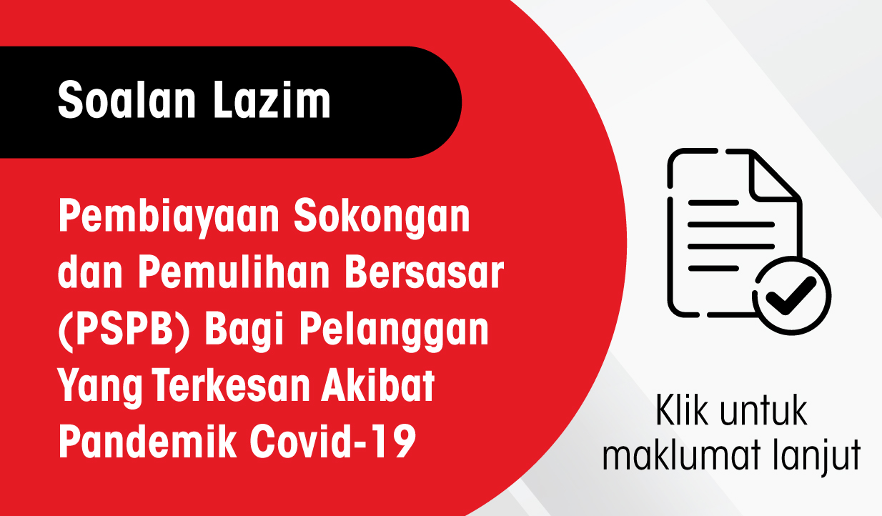 Thumbnail - Soalan Lazim Pembiayaan Sokongan Dan Pemulihan Bersasar (PSPB)  Bagi Pelanggan Yang Terkesan Akibat Pandemik Covid-19