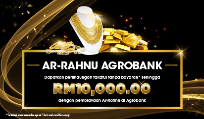Perlindungan Takaful Tanpa Bayaran* dengan Pembiayaan Ar-Rahnu Agrobank